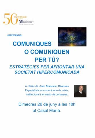 Cartell de la xerrada d'en Joan Francesc Cánovas: Comuniques o comuniquen per tu? Estratègies per afrontar una societat hipercomunicada