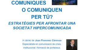 Cartel de la charla de Joan Francesc Cánovas: ¿Comunicas o comunican por ti? Estrategias para afrontar una sociedad hipercomunicada